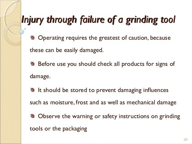 Injury through failure of a grinding toolInjury through failure of a grinding tool Operating requires the greatest of caut...