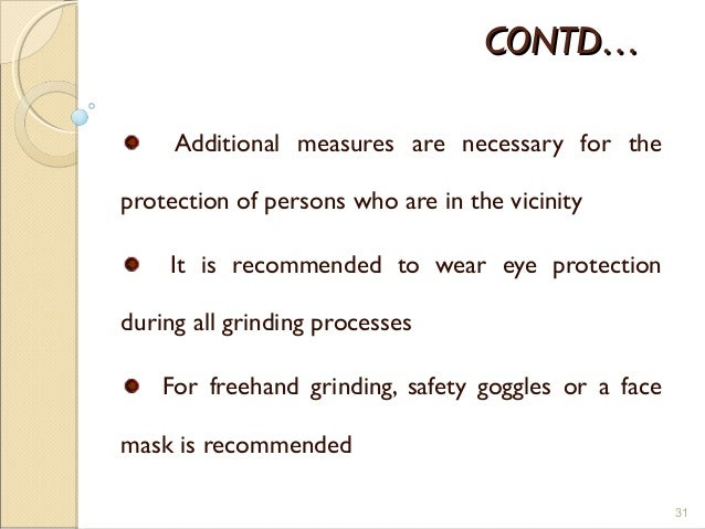 CONTD…CONTD… Additional measures are necessary for the protection of persons who are in the vicinity It is recommended to ...