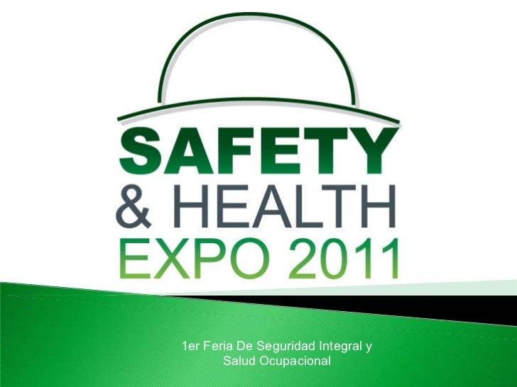 1er Feria De Seguridad Integral y       Salud Ocupacional