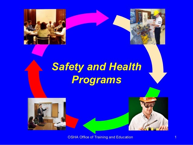 OSHA Office of Training and Education 1 Safety and Health Programs