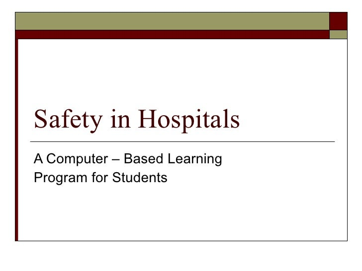 Safety in Hospitals A Computer – Based Learning Program for Students