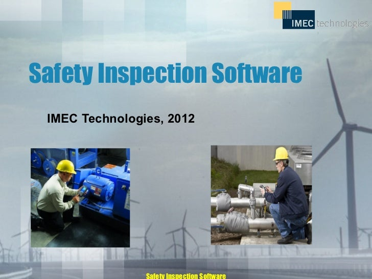 Safety Inspection Software IMEC Technologies, 2012                Safety Inspection Software