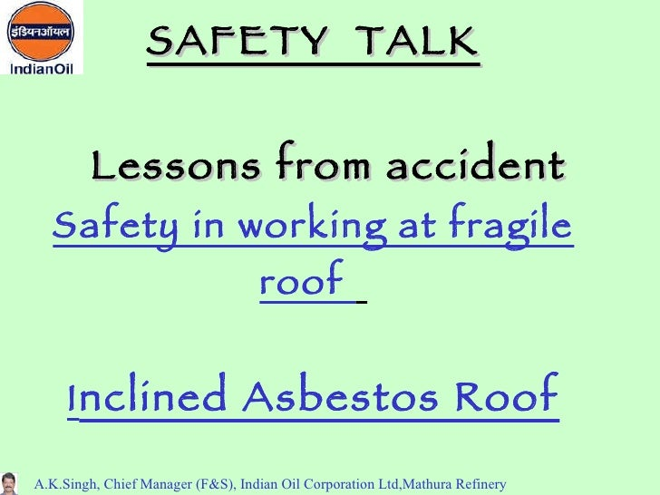 SAFETY TALK           Lessons from accident   Safety in working at fragile                                    roof        ...