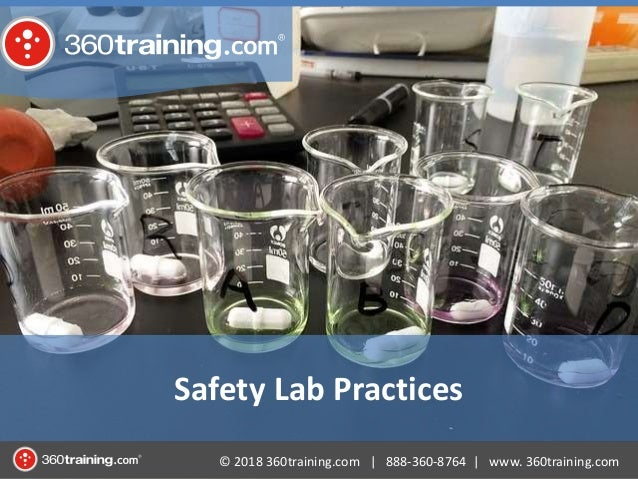 © 2018 360training.com | 888-360-8764 | www. 360training.com Safety Lab Practices