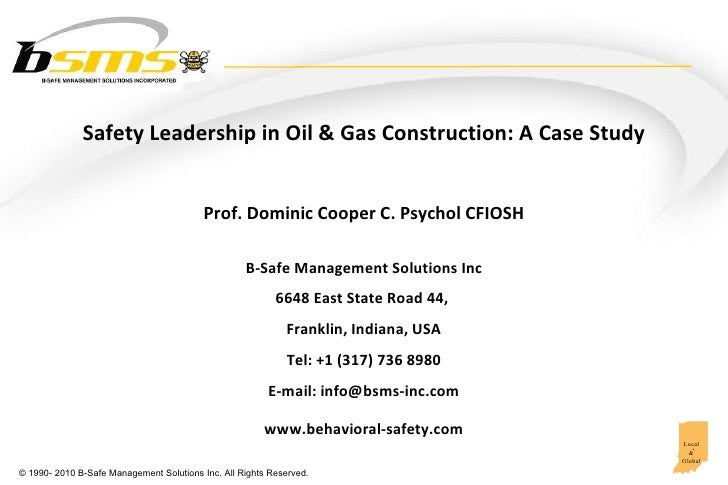 Prof. Dominic Cooper C. Psychol CFIOSH Safety Leadership in Oil & Gas Construction: A Case Study B-Safe Management Solutio...