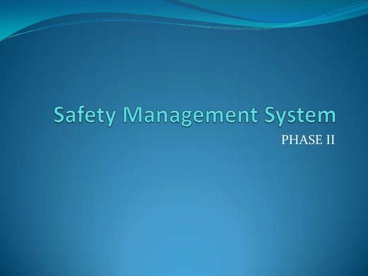 Safety Management System<br />PHASE II<br />