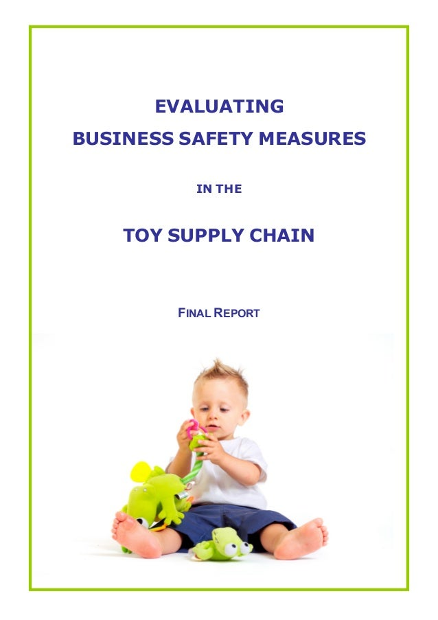 EVALUATING BUSINESS SAFETY MEASURES IN THE  TOY SUPPLY CHAIN  FINAL REPORT