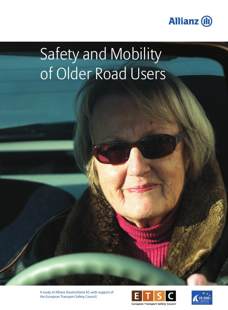 Safety and Mobilityof Older Road UsersA study of Allianz Deutschland AG with support ofthe European Transport Safety Counc...