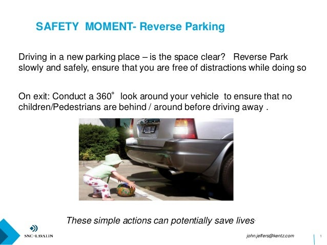 SAFETY MOMENT- Reverse Parking 1 On exit: Conduct a 360°look around your vehicle to ensure that no children/Pedestrians ar...