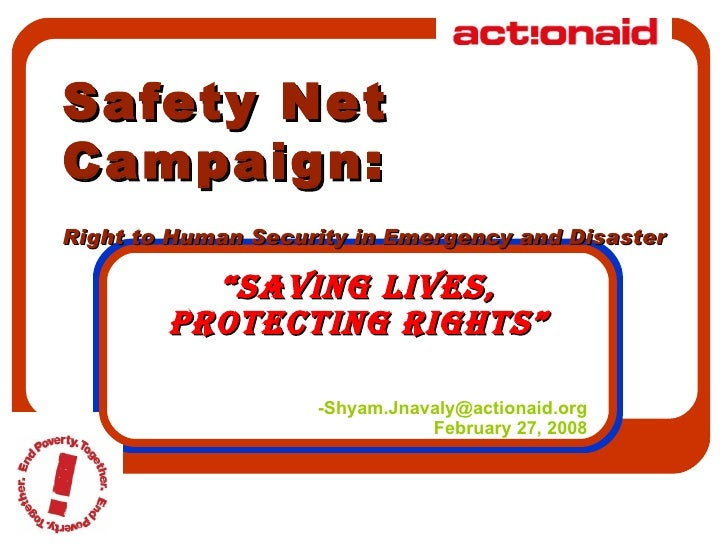 """Safety Net Campaign: Right to Human Security in Emergency and Disaster """" Saving Lives, Protecting Rights"""" [email_address] ..."""