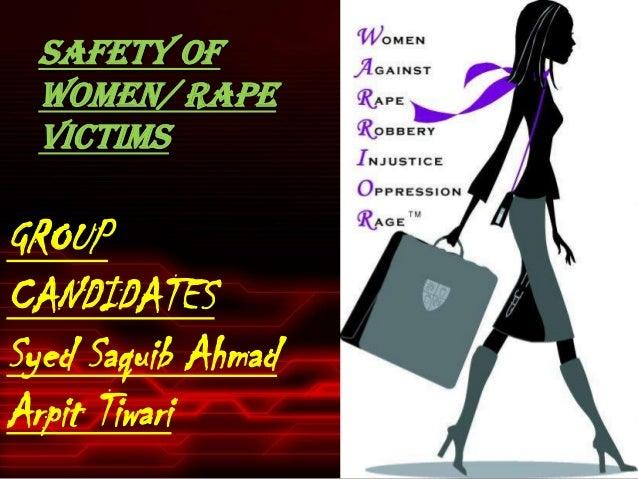 SAFETY OF WOMEN/ RAPE VICTIMS GROUP CANDIDATES Syed Saquib Ahmad Arpit Tiwari