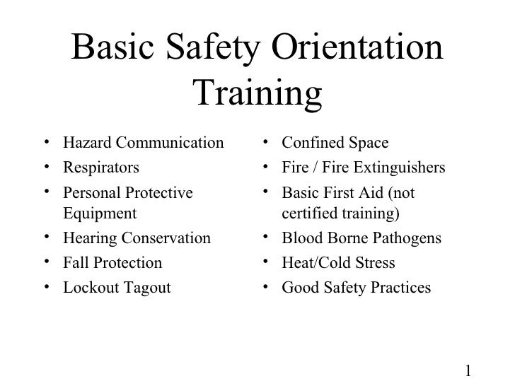 Basic Safety Orientation Training <ul><li>Hazard Communication </li></ul><ul><li>Respirators </li></ul><ul><li>Personal Pr...