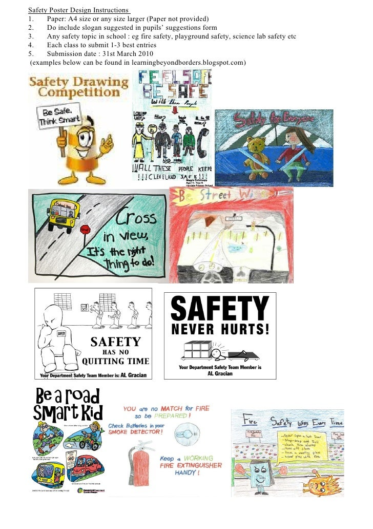 Safety Poster Design Instructions 1.    Paper: A4 size or any size larger (Paper not provided) 2.    Do include slogan sug...