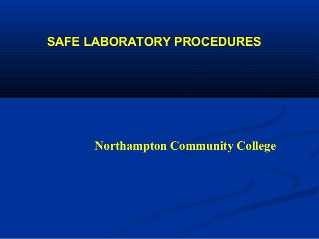SAFE LABORATORY PROCEDURES     Northampton Community College