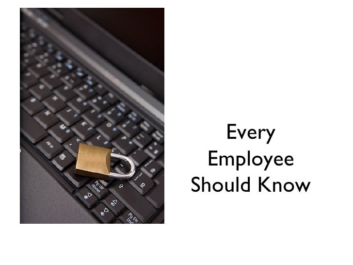 Security Tips <ul><li>Every Employee Should Know </li></ul>