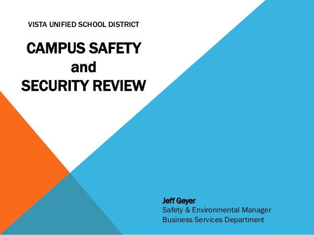 VISTA UNIFIED SCHOOL DISTRICT CAMPUS SAFETY      andSECURITY REVIEW                                Jeff Geyer             ...