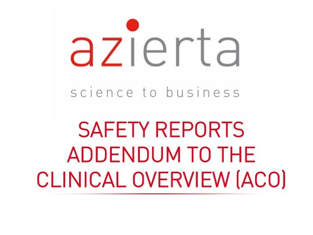 SAFETY REPORTS ADDENDUM TO THE CLINICAL OVERVIEW (ACO)
