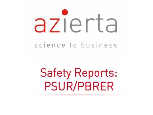 Safety Reports: PSUR/PBRER