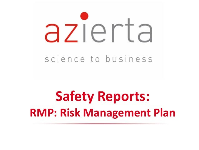 Safety Reports: RMP: Risk Management Plan