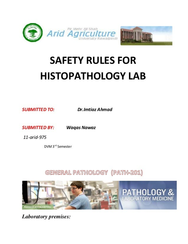 SAFETY RULES FOR       HISTOPATHOLOGY LABSUBMITTED TO:               Dr.Imtiaz AhmadSUBMITTED BY:        Waqas Nawaz11-ari...