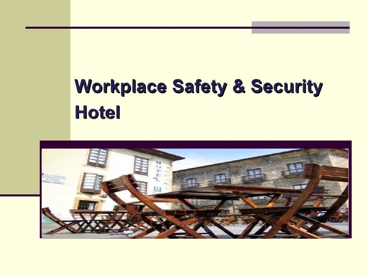 Workplace Safety & SecurityHotel