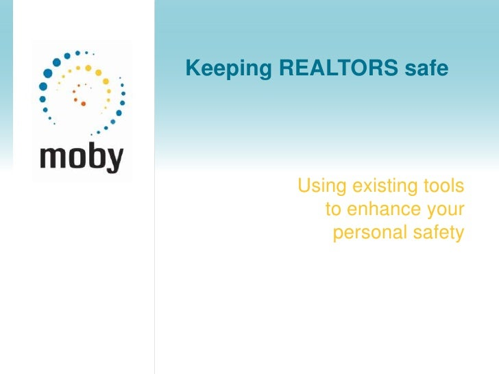 Keeping REALTORS safe<br />Using existing tools to enhance your personal safety<br />