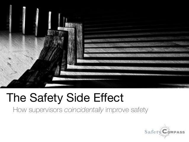 The Safety Side Effect  How supervisors coincidentally improve safety