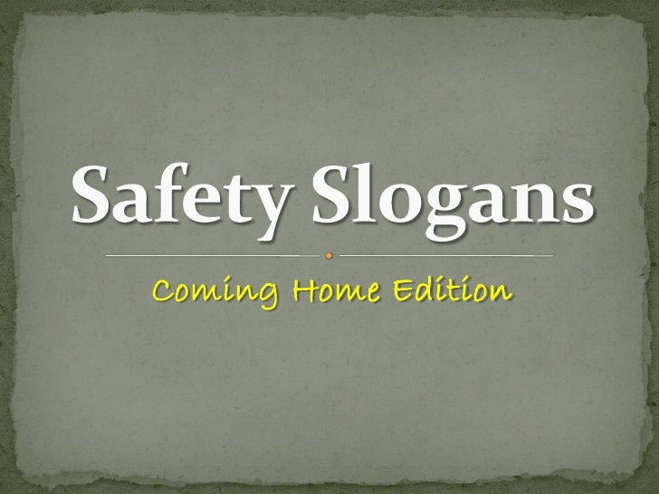 home safety slogan home edition