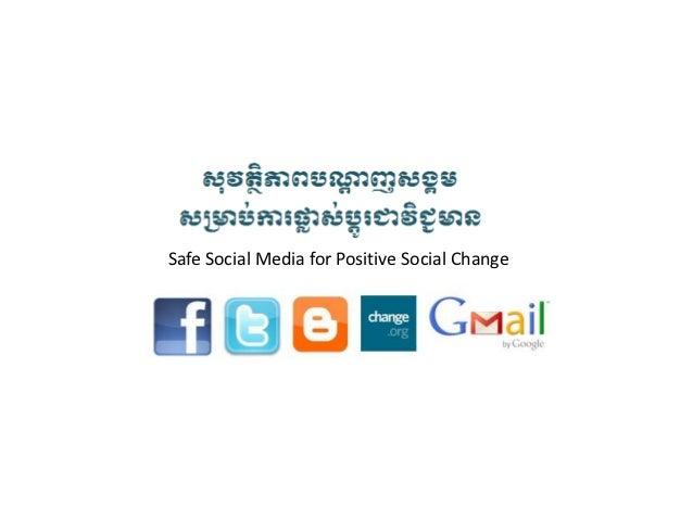 Safe Social Media for Positive Social Change