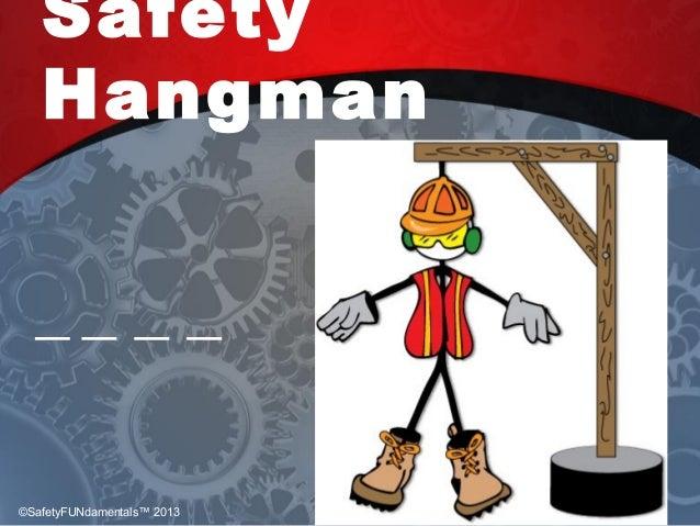 Safety Hangman ©SafetyFUNdamentals™ 2013