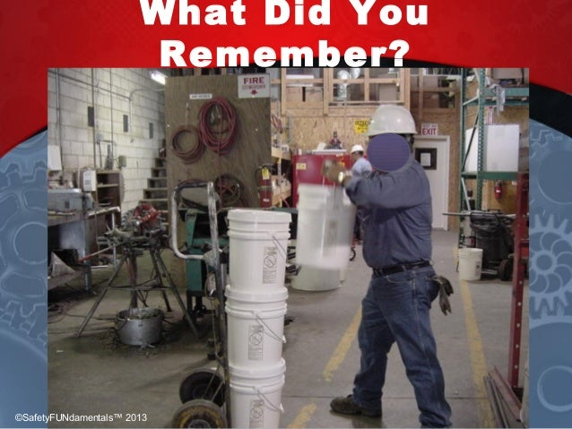 What Did You Remember? ©SafetyFUNdamentals™ 2013