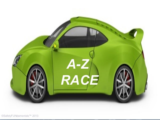 A-Z RACE ©SafetyFUNdamentals™ 2013