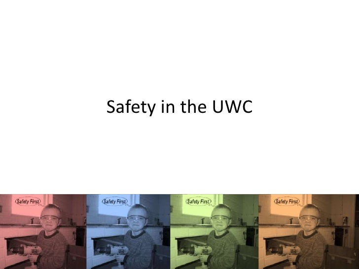 Safety in the UWC<br />