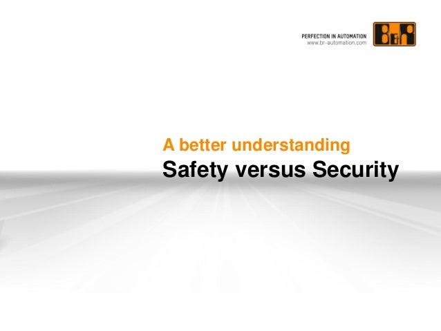 A better understanding  Safety versus Security