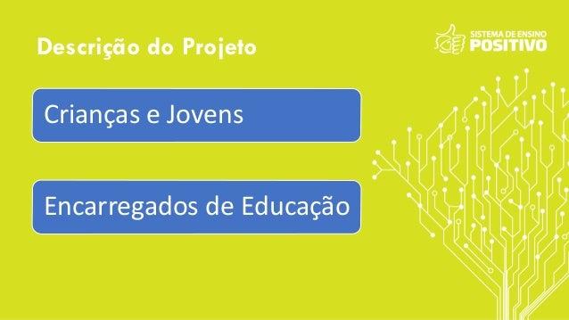 Descrição do Projeto Crianças e Jovens Encarregados de Educação