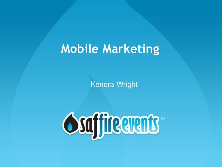 Mobile Marketing    Kendra Wright