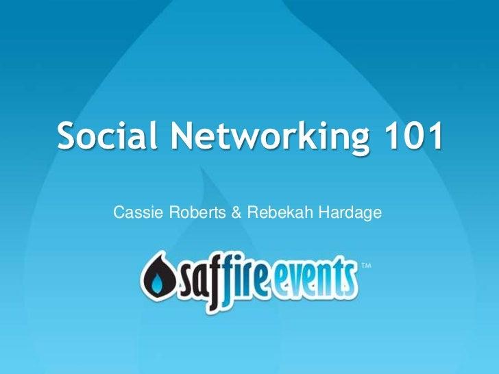 Social Networking 101   Cassie Roberts & Rebekah Hardage