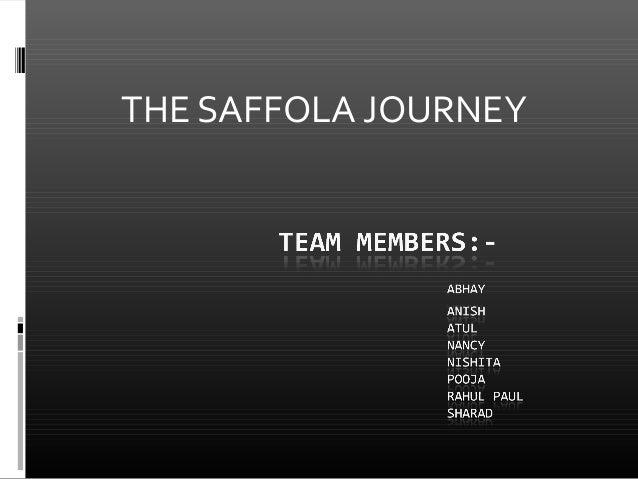 THE SAFFOLA JOURNEY