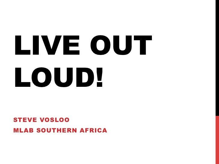 LIVE OUTLOUD!STEVE VOSLOOMLAB SOUTHERN AFRICA