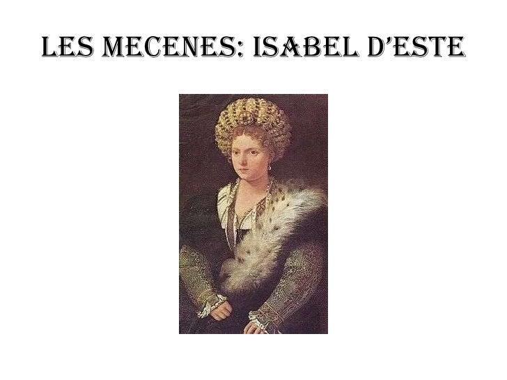 Les mecenes: Isabel d'Este