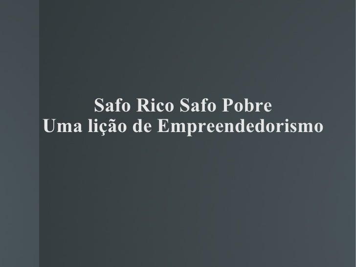 Safo Rico Safo Pobre Uma lição de Empreendedorismo