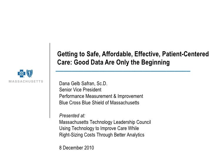 Getting to Safe, Affordable, Effective, Patient-Centered Care: Good Data Are Only the Beginning __________________________...