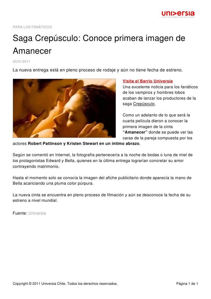 PARA LOS FANÁTICOSSaga Crepúsculo: Conoce primera imagen deAmanecer20/01/2011La nueva entrega está en pleno proceso de rod...