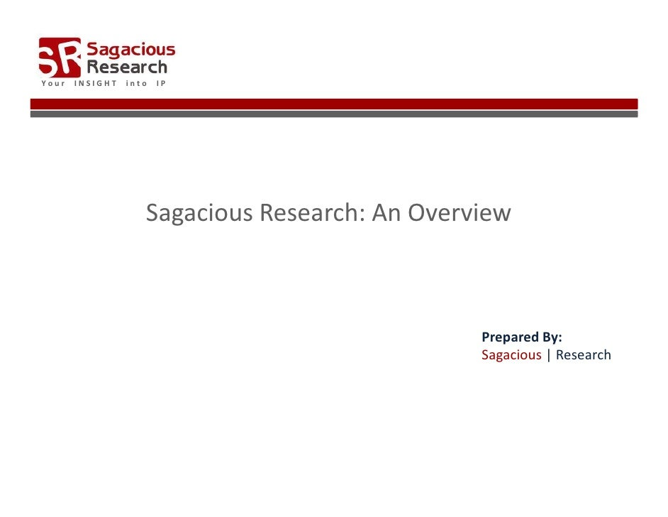 Your   INSIGHT   into   IP                         Sagacious Research: An Overview                                        ...