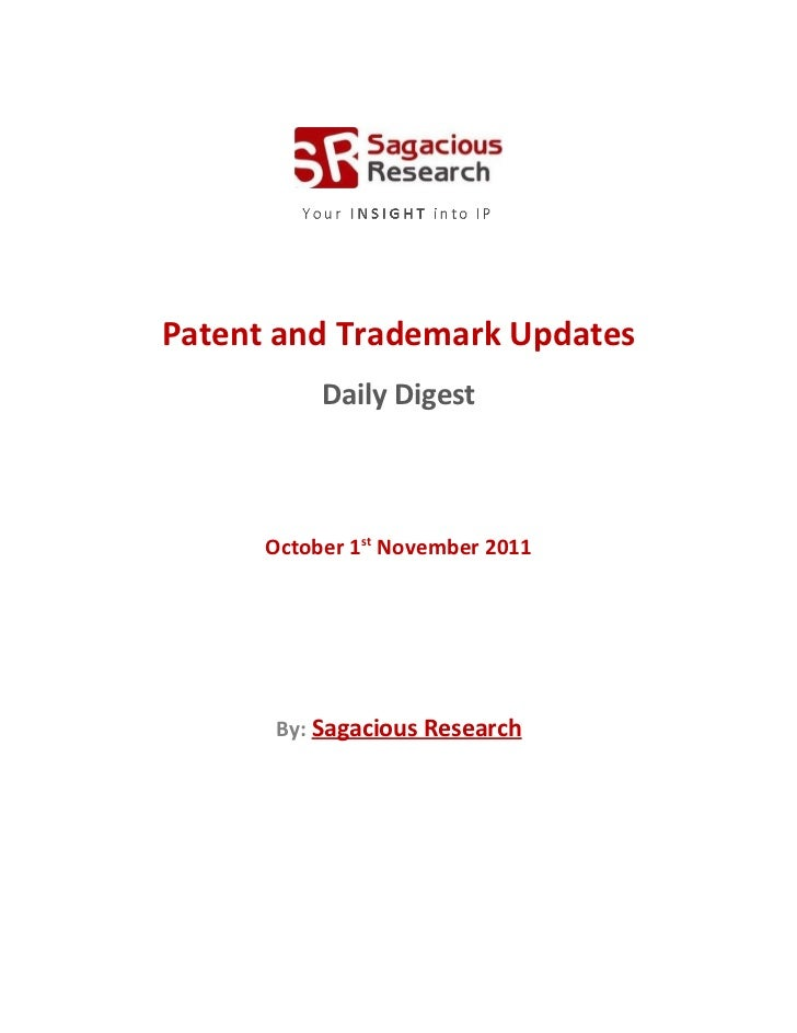 Sagacious research   patent & trademark updates – 7th november, 2011