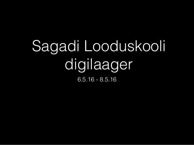 Sagadi Looduskooli digilaager 6.5.16 - 8.5.16