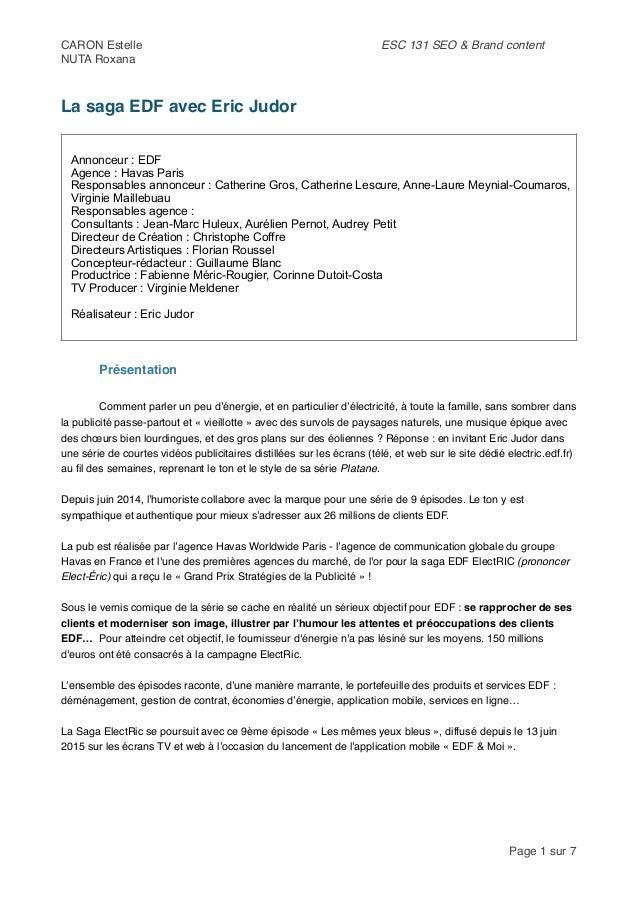 CARON Estelle! ESC 131 SEO & Brand content! NUTA Roxana ! La saga EDF avec Eric Judor! ! Présentation! ! ! Comment parler ...
