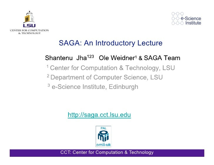 SAGA: An Introductory Lecture                      Text     CCT: Center for Computation & Technology