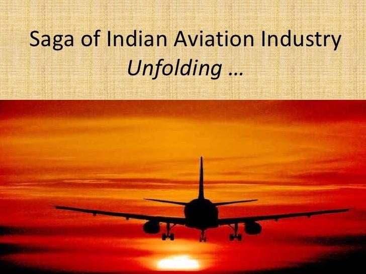 Saga of Indian Aviation IndustryUnfolding …<br />