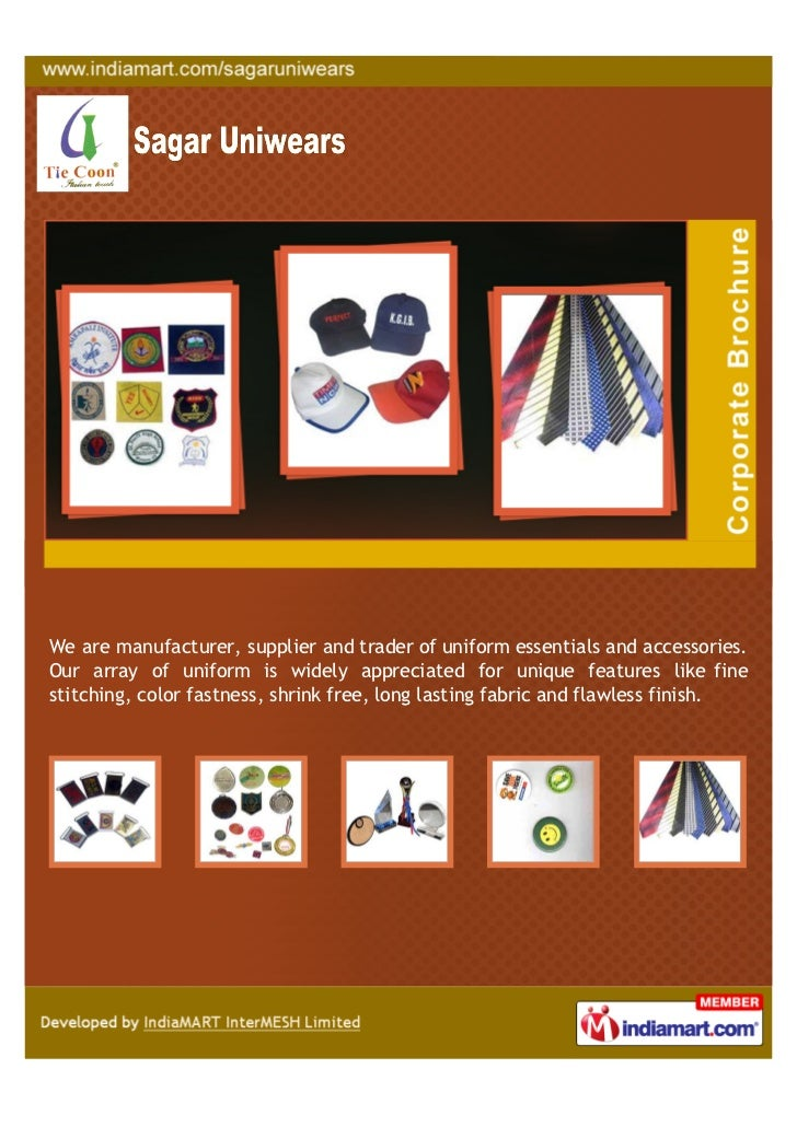 We are manufacturer, supplier and trader of uniform essentials and accessories.Our array of uniform is widely appreciated ...